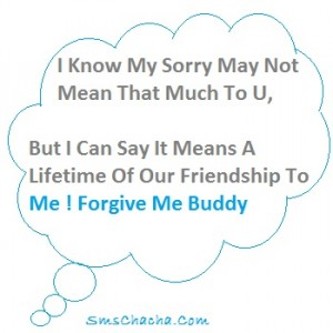 Know My Sorry May Not Mean That Much To U,