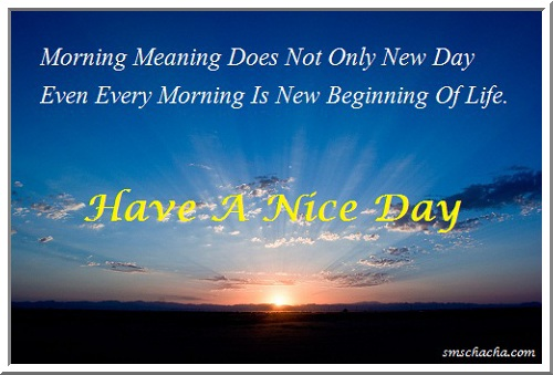Have A Nice Day Wallpaper And Good Morning Sms